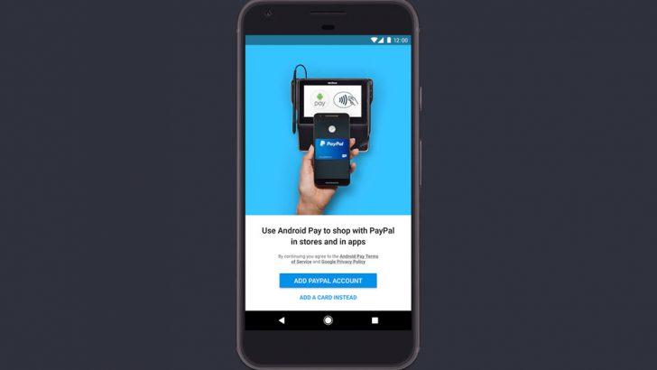 قريباً Android Pay تدعم الدفع عن طريق PayPal