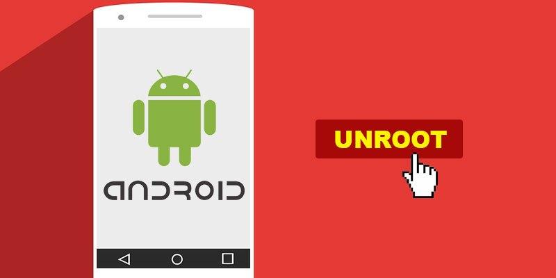 كيف تقوم بـ إزالة الروت من هاتفك الأندرويد بأكثر من طريقة مختلفة